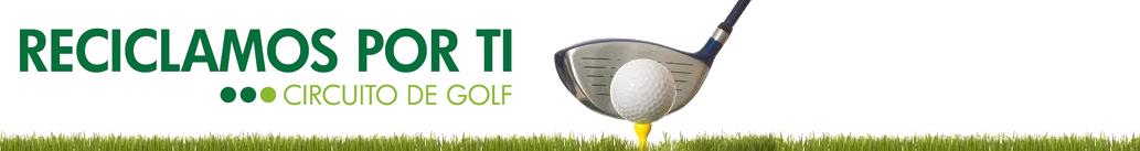 Circuito Reciclamos Por Ti | Torneo de Golf en la Costa del Sol – Malaga